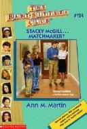 Cover of: Stacey McGill Matchmaker (Baby-Sitters Club) | Ann M. Martin