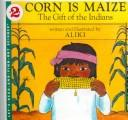 Cover of: Corn Is Maize