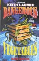 Cover of: Dangerous Vegetables