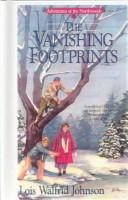 Cover of: The Vanishing Footprints | Lois Johnson