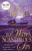 Cover of: To Wed A Scandalous Spy (Royal Four) | Celeste Bradley