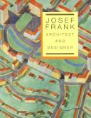 Cover of: Josef Frank, Architect and Designer | Leon Botstein