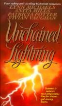 Cover of: Unchained Lightning | Anita Mills, Patricia A. Potter, Vivian Vaughan