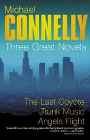 Cover of: Three Great Novels: the last coyote, trunk music, angels flight