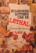 Cover of: Milwaukee Autumns Can Be Lethal - An Avalon Mystery