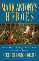 Mark Antony's Heroes by Stephen Dando-Collins