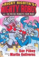 Cover of: Ricky Rocotta's Mighty Robot Versus the Mecha Monkeys from Mars (Ricky Ricotta)