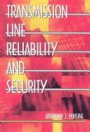 Transmission Line Reliability and Security by Anthony J. Pansini