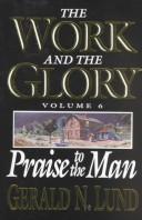 Cover of: Praise to the Man (Work and the Glory, Vol 6)