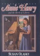 Cover of: Annie Henry and the Birth of Liberty (Adventures of the American Revolution)