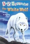 Cover of: White Wolf (A to Z Mysteries