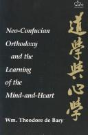 Cover of: Neo-Confucian orthodoxy and the learning of the mind-and-heart