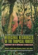 Cover of: Medicinal resources of the tropical forest |