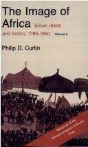 Cover of: The Image of Africa | Philip D. Curtin