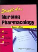 Cover of: Straight A's in Nursing Pharmacology (Straight A's)