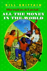 Cover of: All the Money in the World (Harper Trophy Books (Paperback)) | Bill Brittain