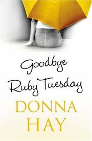 Cover of: Goodbye, Ruby Tuesday | Donna Hay