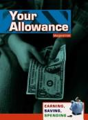 Cover of: Your Allowance (Earning, Saving, Spending/ 2nd Edition) | Margaret Hall