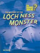 Cover of: The Mystery of the Loch Ness Monster (Can Science Solve)