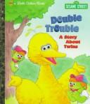 Cover of: Double trouble: a story about twins