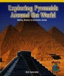 Cover of: Exploring Pyramids Around the World | Orli Zuravicky