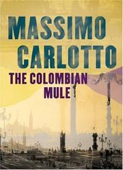 Cover of: The Colombian Mule (New Blood) | Massimo Carlotto