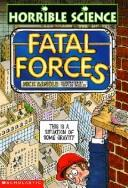 Cover of: Fatal Forces (Horrible Science)