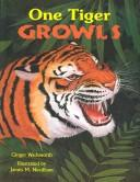 Cover of: One tiger growls: A Counting Book of Animal Sounds