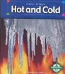 Cover of: Hot and Cold (Simply Science)