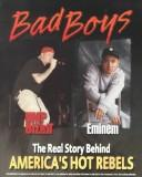 Cover of: Bad Boys: The Real Story Behind America's Hot Rebels
