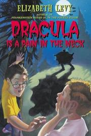 Dracula is a pain in the neck by Levy, Elizabeth