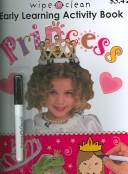 Cover of: Wipe Clean Early Learning Activity Book Princess (Wipe Clean) | Roger Priddy