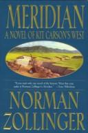 Cover of: Meridian: A Novel of Kit Carson's West
