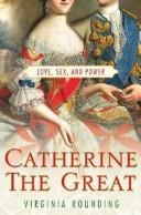 Catherine the Great by Virginia Rounding