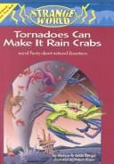 Cover of: Tornadoes can make it rain crabs!: Weird Facts About the World's Worst Disasters (Strange World)