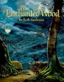 Cover of: The Enchanted Wood: an original fairy tale