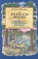 Cover of: The Pathless Woods: Ernest Hemingway's Sixteenth Summer in Northern Michigan (Ernest Hemingway's Great Lakes Connection)
