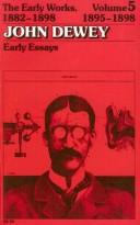 Cover of: The Early Works of John Dewey, Volume 5, 1882 - 1898: Early Essays, 1895-1898 (Collected Works of John Dewey)