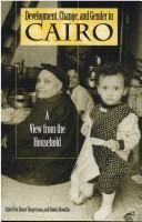 Cover of: Development, change, and gender in Cairo |
