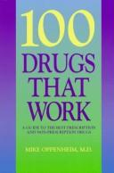 Cover of: 100 Drugs That Work | Michael Oppenheim