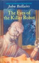Cover of: The Eyes of the Killer Robot (Johnny Dixon Mystery)
