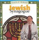 Cover of: Jewish Synagogue (Places of Worship)