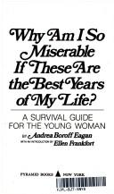 Cover of: Why am I so miserable if these are the best years of my life? | Andrea Boroff Eagan