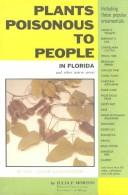 Cover of: Plants Poisonous to People in Florida | Julia F. Morton