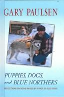 Cover of: Puppies, Dogs, and Blue Northers | G. Paulsen