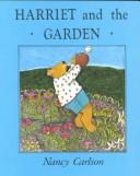 Cover of: Harriet and the Garden (Nancy Carlson's Neighborhood)