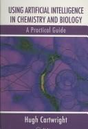 Cover of: Using Artificial Intelligence in Chemistry and Biology | Hugh Cartwright