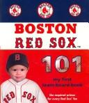 Cover of: Boston Red Sox 101 (101 My First Team-Board-Books)