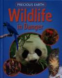Cover of: Wildlife in Danger (Precious Earth)