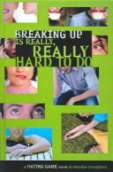 Cover of: Dating Game #2: Breaking Up Is Really, Really Hard to Do (Dating Game)